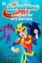 DC Super Hero Girls: Lendas de Atlântida