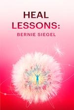 Heal Lessons: Bernie Siegel