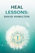 Heal Lessons: David Hamilton