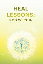 Heal Lessons: Rob Wergin