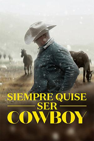 Siempre quise ser cowboy