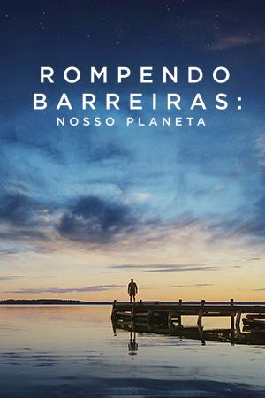 Rompendo Barreiras: Nosso Planeta